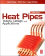 Heat Pipes: Theory, Design and Applications - ISBN 9780080982663