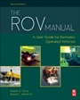 The ROV Manual: A User Guide for Remotely Operated Vehicles - ISBN 9780080982885
