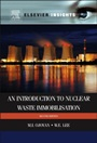 An Introduction to Nuclear Waste Immobilisation - ISBN 9780080993928