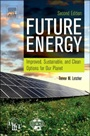Future Energy: Improved, Sustainable and Clean Options for our Planet - ISBN 9780080994246