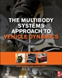 The Multibody Systems Approach to Vehicle Dynamics - ISBN 9780080994253
