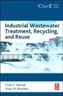 Industrial Wastewater Treatment, Recycling and Reuse - ISBN 9780080999685