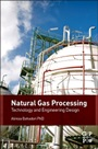 Natural Gas Processing: Technology and Engineering Design - ISBN 9780080999715