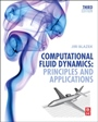 Computational Fluid Dynamics: Principles and Applications - ISBN 9780080999951