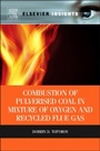 Combustion of Pulverised Coal in a Mixture of Oxygen and Recycled Flue Gas - ISBN 9780080999982