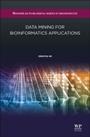 Data Mining for Bioinformatics Applications - ISBN 9780081001004