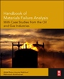 Handbook of Materials Failure Analysis with Case Studies from the Oil and Gas Industry - ISBN 9780081001172