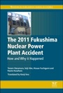 The 2011 Fukushima Nuclear Power Plant Accident: How and Why It Happened - ISBN 9780081001189
