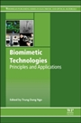 Biomimetic Technologies: Principles and Applications - ISBN 9780081002490