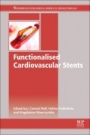 Functionalised Cardiovascular Stents - ISBN 9780081004968