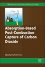 Absorption-Based Post-Combustion Capture of Carbon Dioxide - ISBN 9780081005149
