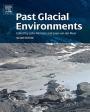 Past Glacial Environments - ISBN 9780081005248