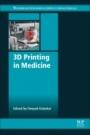 3D Printing in Medicine - ISBN 9780081007174