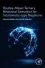Routley-Meyer Ternary Relational Semantics for Intuitionistic-type Negations - ISBN 9780081007518