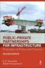 Public-Private Partnerships for Infrastructure: Principles of Policy and Finance - ISBN 9780081007662