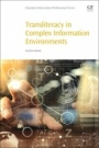 Transliteracy in Complex Information Environments - ISBN 9780081008751