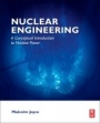 Nuclear Engineering: A Conceptual Introduction to Nuclear Power - ISBN 9780081009628
