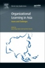 Organizational Learning in Asia: Issues and Challenges - ISBN 9780081009833