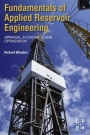 Fundamentals of Applied Reservoir Engineering: Appraisal, Economics and Optimization - ISBN 9780081010198