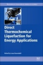 Direct Thermochemical Liquefaction for Energy Applications - ISBN 9780081010297
