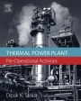 Thermal Power Plant: Pre-Operational Activities - ISBN 9780081011126