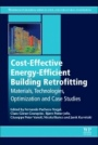 Cost-Effective Energy Efficient Building Retrofitting: Materials, Technologies, Optimization and Case Studies - ISBN 9780081011287