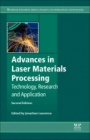 Advances in Laser Materials Processing: Technology, Research and Applications - ISBN 9780081012529