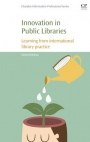 Innovation in Public Libraries: Learning from International Library Practice - ISBN 9780081012765