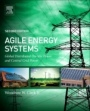 Agile Energy Systems: Global Distributed On-Site and Central Grid Power - ISBN 9780081017609