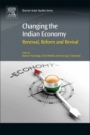 Changing the Indian Economy: Renewal, Reform and Revival - ISBN 9780081020050