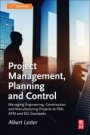 Project Management, Planning and Control: Managing Engineering, Construction and Manufacturing Projects to PMI, APM and BSI Standards - ISBN 9780081020203