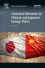Contested Memories in Chinese and Japanese Foreign Policy - ISBN 9780081020272