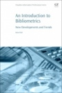 An Introduction to Bibliometrics: New Development and Trends - ISBN 9780081021507