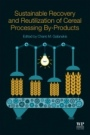 Sustainable Recovery and Reutilization of Cereal Processing By-Products - ISBN 9780081021620
