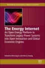 The Energy Internet: An Open Energy Platform to Transform Legacy Power Systems into Open Innovation and Global Economic Engines - ISBN 9780081022078