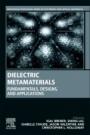 Dielectric Metamaterials: Fundamentals, Designs, and Applications - ISBN 9780081024034