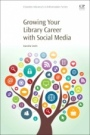 Growing Your Library Career with Social Media - ISBN 9780081024119