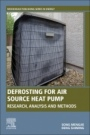 Defrosting for Air Source Heat Pump: Research, Analysis and Methods - ISBN 9780081025178