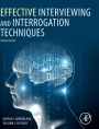 Effective Interviewing and Interrogation Techniques, 4th Edition - ISBN 9780081026106