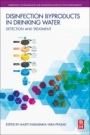 Disinfection By-products in Drinking Water: Detection and Treatment - ISBN 9780081029770