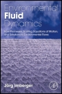 Environmental Fluid Dynamics: Flow Processes, Scaling, Equations of Motion, and Solutions to Environ - ISBN 9780120885718