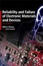 Reliability and Failure of Electronic Materials and Devices, 2 Rev ed. - ISBN 9780120885749