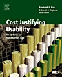 Cost-Justifying Usability: An Update for the Internet Age - ISBN 9780120958115