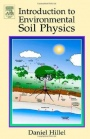 Introduction to Environmental Soil Physics;  - ISBN 9780123486554