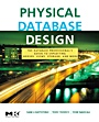 Physical Database Design: The Database Professionals Guide to Exploiting Indexes, Views, Storage, and More - ISBN 9780123693891