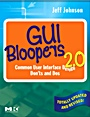 GUI Bloopers 2.0; Common User Interface Design Don'ts and Dos - ISBN 9780123706430