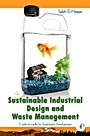 Sustainable Industrial Design and Waste Management: Cradle-to-Cradle for Sustainable Development - ISBN 9780123736239