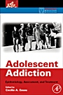 Adolescent Addiction: Epidemiology, Assessment, and Treatment - ISBN 9780123736253