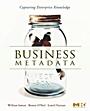 Business Metadata: Capturing Enterprise Knowledge - ISBN 9780123737267
