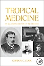 Tropical Medicine: An Illustrated History of The Pioneers - ISBN 9780123739919